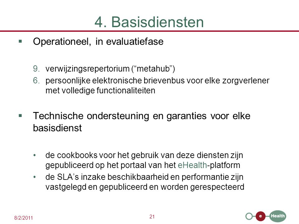 4. Basisdiensten Operationeel, in evaluatiefase