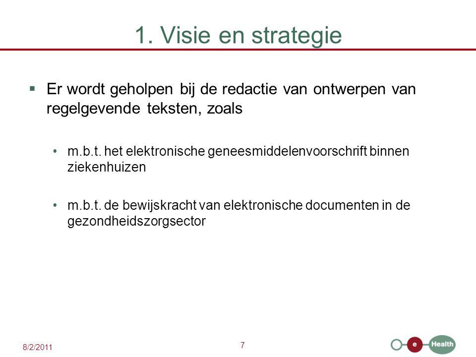1. Visie en strategie Er wordt geholpen bij de redactie van ontwerpen van regelgevende teksten, zoals.