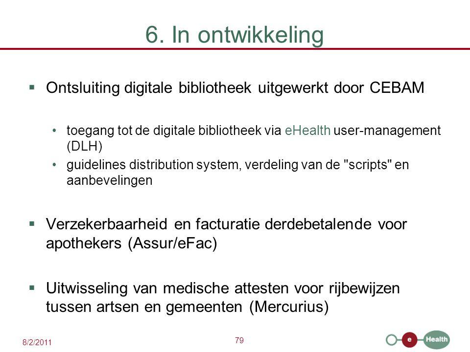 6. In ontwikkeling Ontsluiting digitale bibliotheek uitgewerkt door CEBAM. toegang tot de digitale bibliotheek via eHealth user-management (DLH)