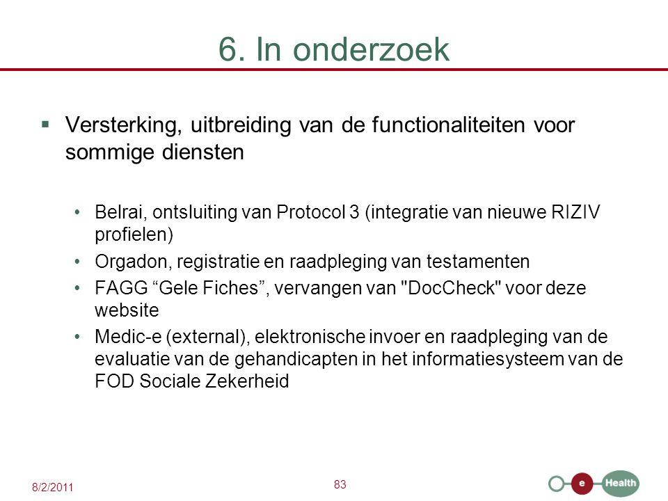 6. In onderzoek Versterking, uitbreiding van de functionaliteiten voor sommige diensten.