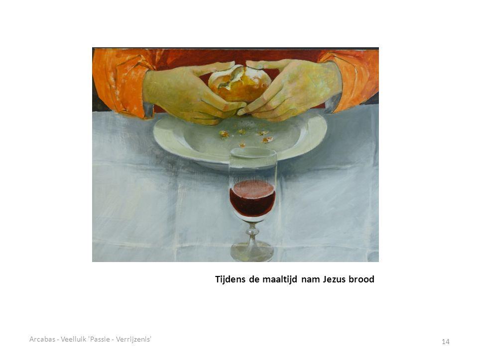 Tijdens de maaltijd nam Jezus brood