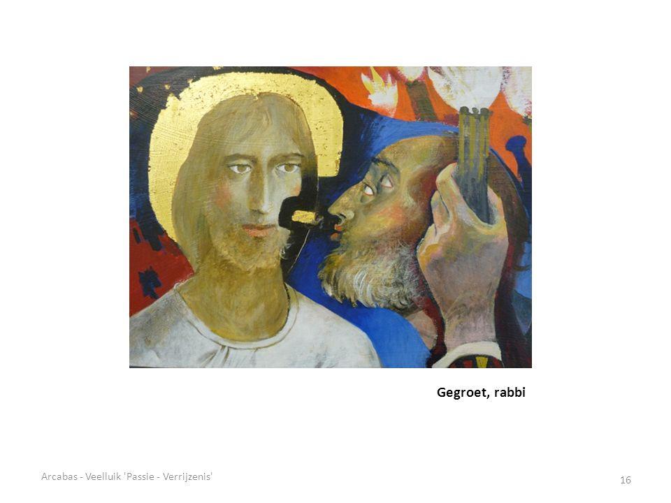 Gegroet, rabbi Arcabas - Veelluik Passie - Verrijzenis