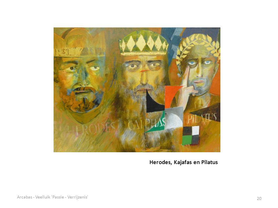 Herodes, Kajafas en Pilatus