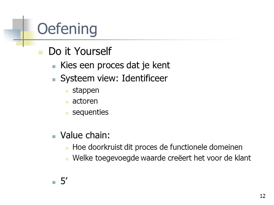 Oefening Do it Yourself Kies een proces dat je kent