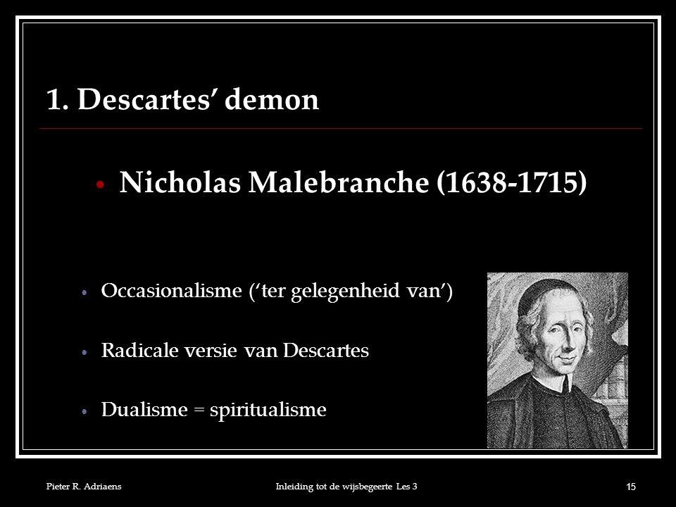 Nicholas Malebranche (1638-1715)