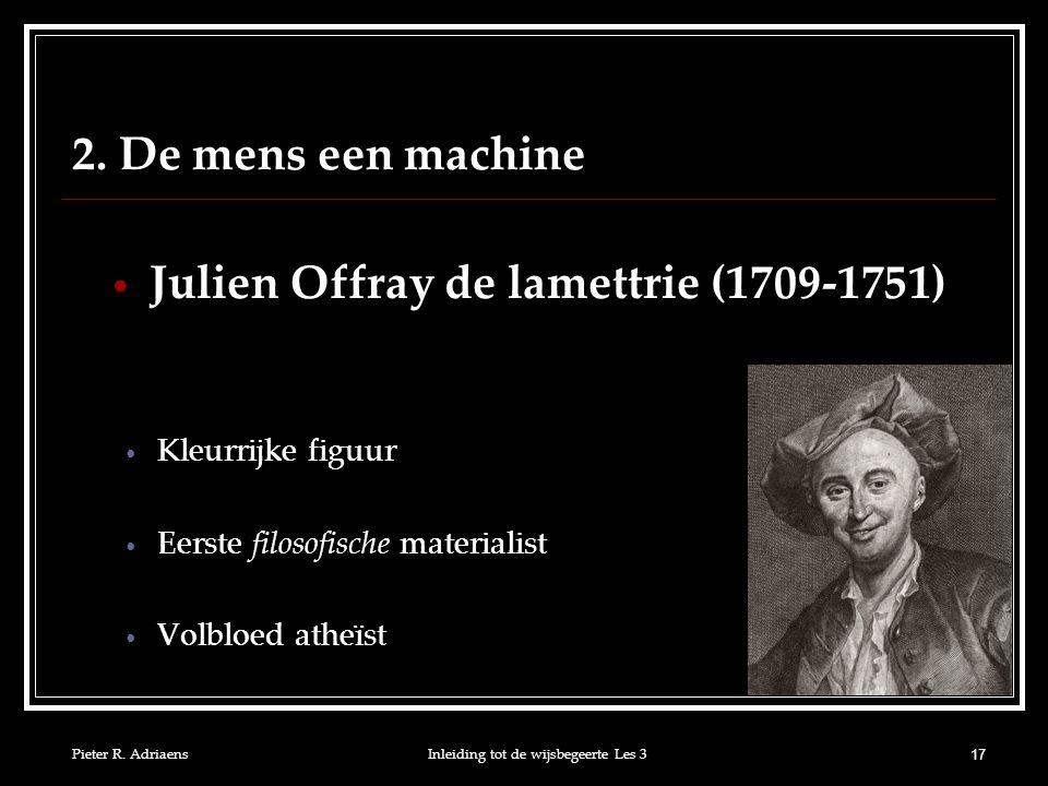 Julien Offray de lamettrie (1709-1751)