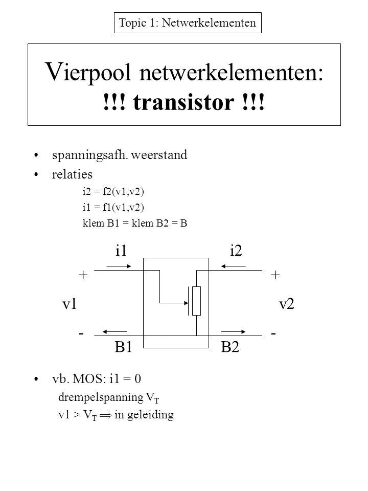 Vierpool netwerkelementen: !!! transistor !!!