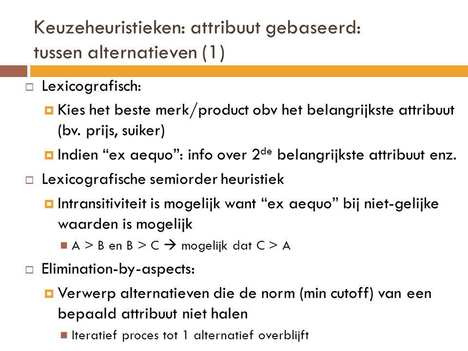 Keuzeheuristieken: attribuut gebaseerd: tussen alternatieven (1)