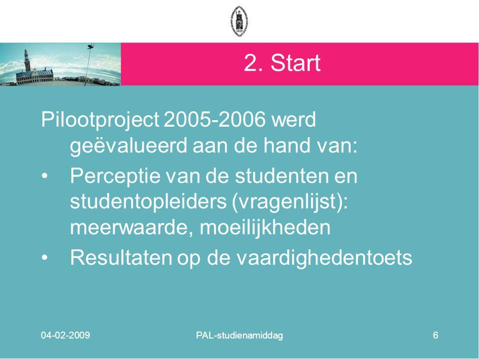 2. Start Pilootproject 2005-2006 werd geëvalueerd aan de hand van:
