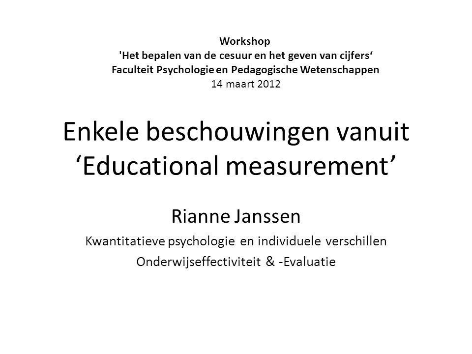 Enkele beschouwingen vanuit 'Educational measurement'