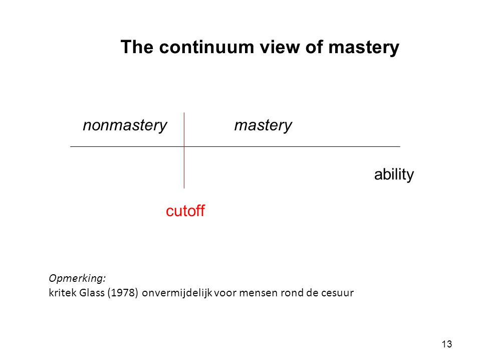 The continuum view of mastery