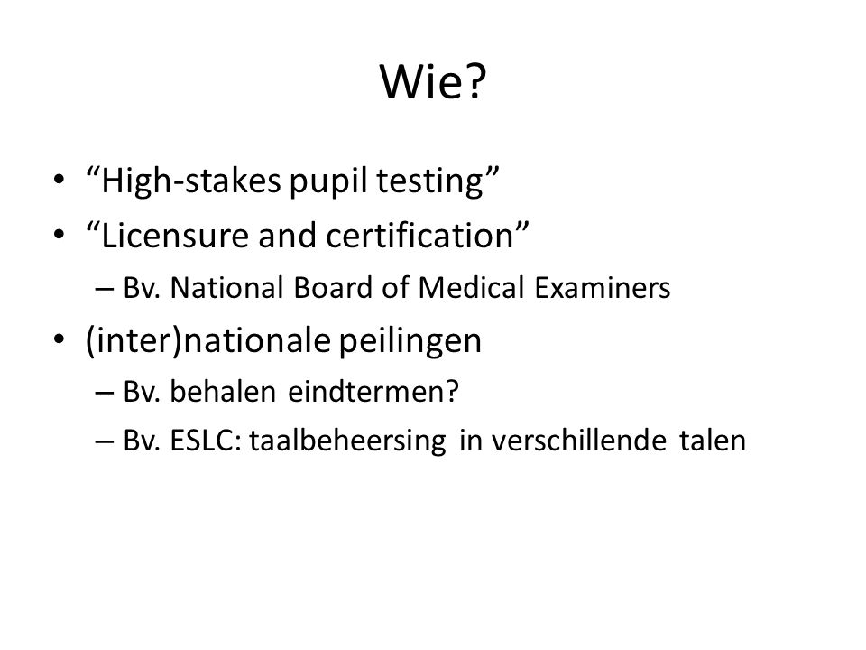 Wie High-stakes pupil testing Licensure and certification