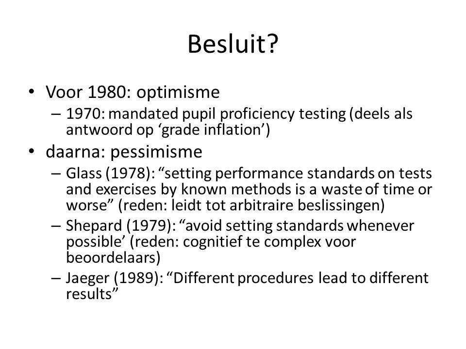 Besluit Voor 1980: optimisme daarna: pessimisme