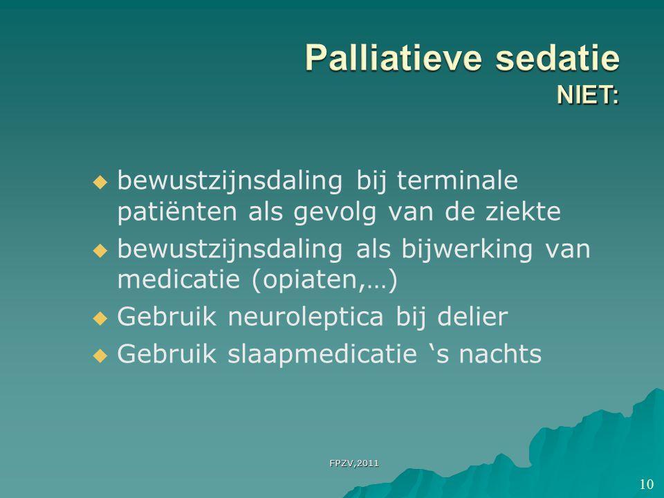 Palliatieve sedatie NIET: