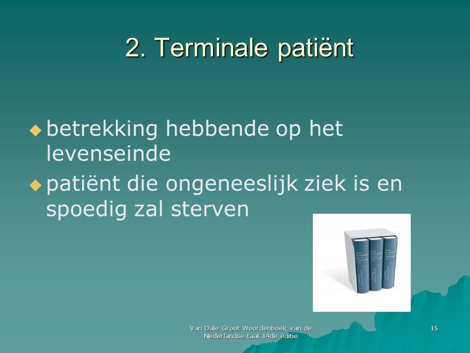 Van Dale Groot Woordenboek van de Nederlandse taal 14de editie