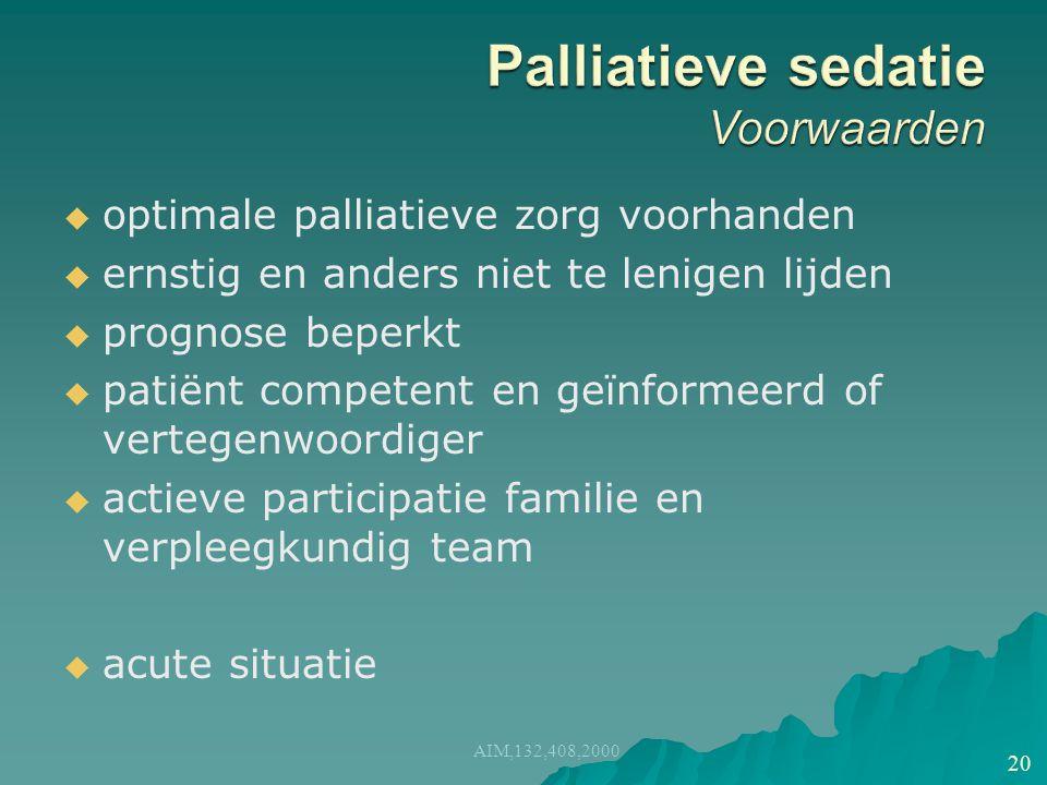Palliatieve sedatie Voorwaarden