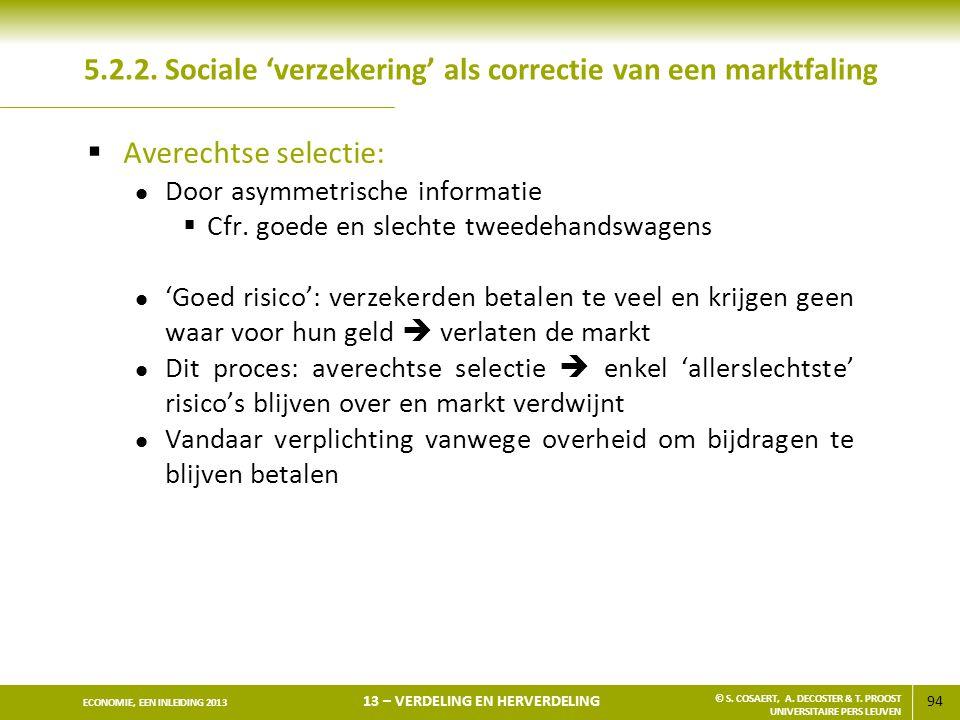 5.2.2. Sociale 'verzekering' als correctie van een marktfaling