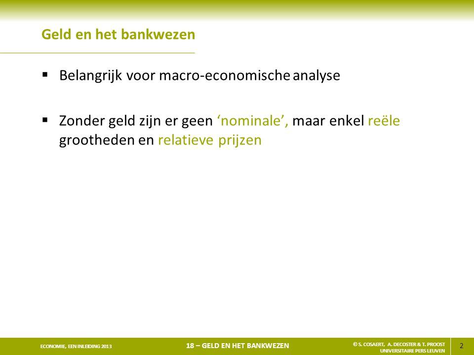 Geld en het bankwezen Belangrijk voor macro-economische analyse.