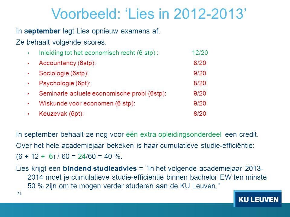 Voorbeeld: 'Lies in 2012-2013' In september legt Lies opnieuw examens af. Ze behaalt volgende scores: