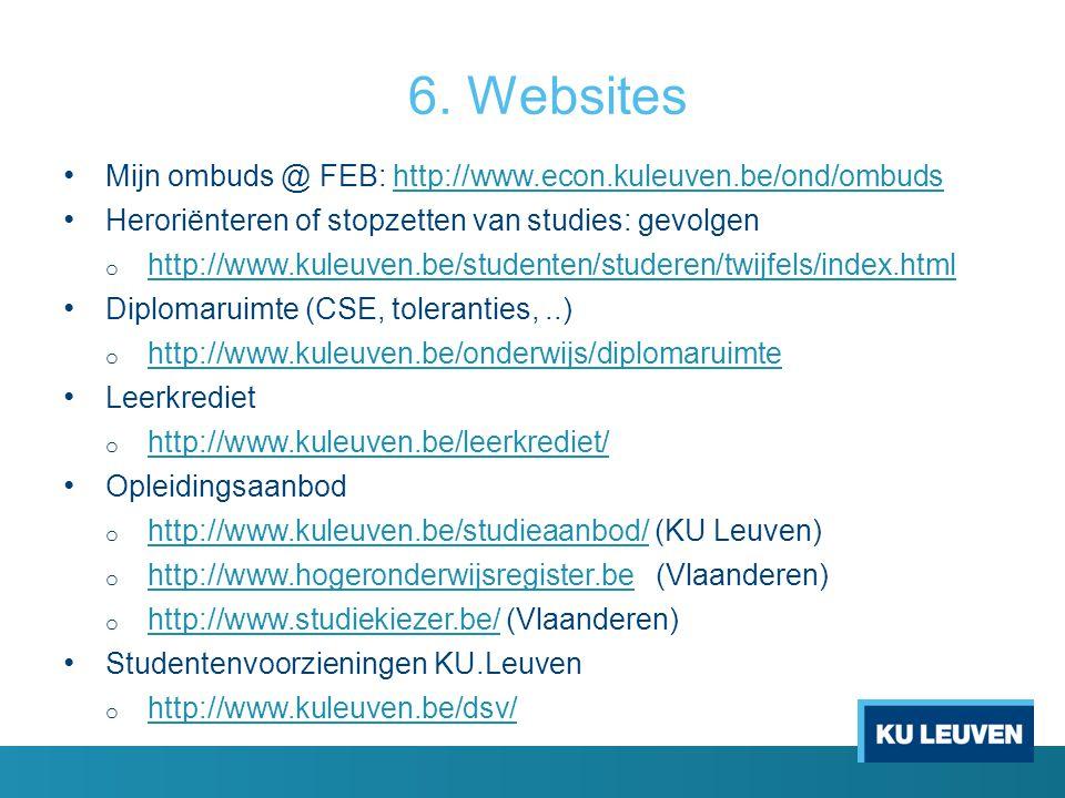6. Websites Mijn ombuds @ FEB: http://www.econ.kuleuven.be/ond/ombuds