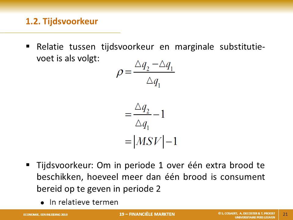 1.2. Tijdsvoorkeur Relatie tussen tijdsvoorkeur en marginale substitutie-voet is als volgt:
