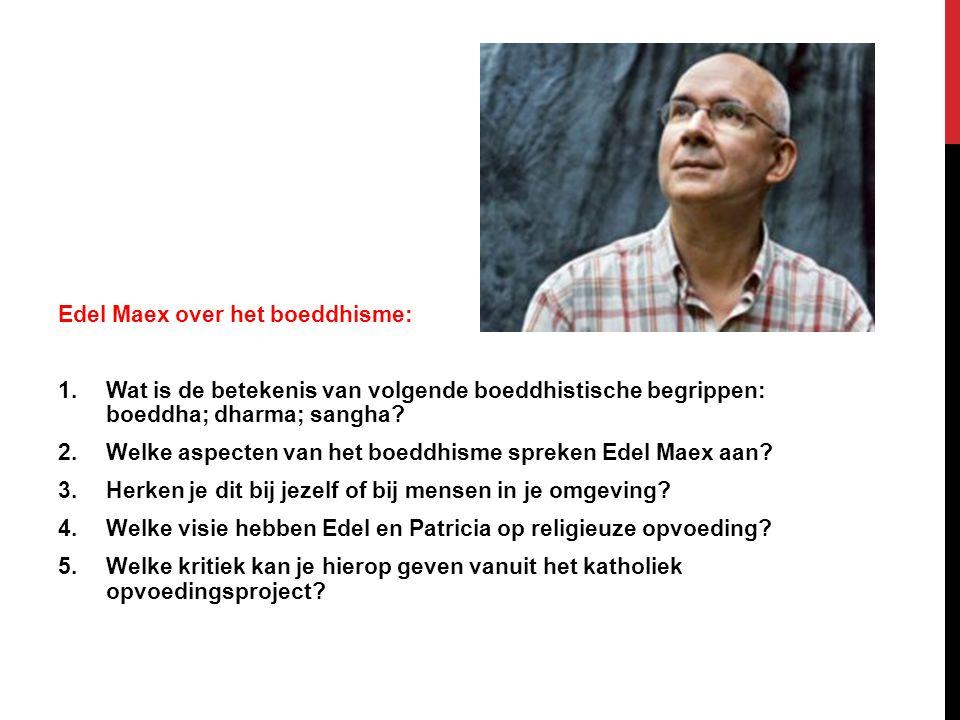 Edel Maex over het boeddhisme: