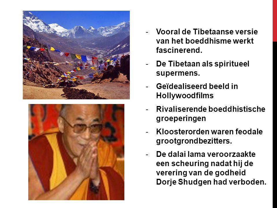 Vooral de Tibetaanse versie van het boeddhisme werkt fascinerend.