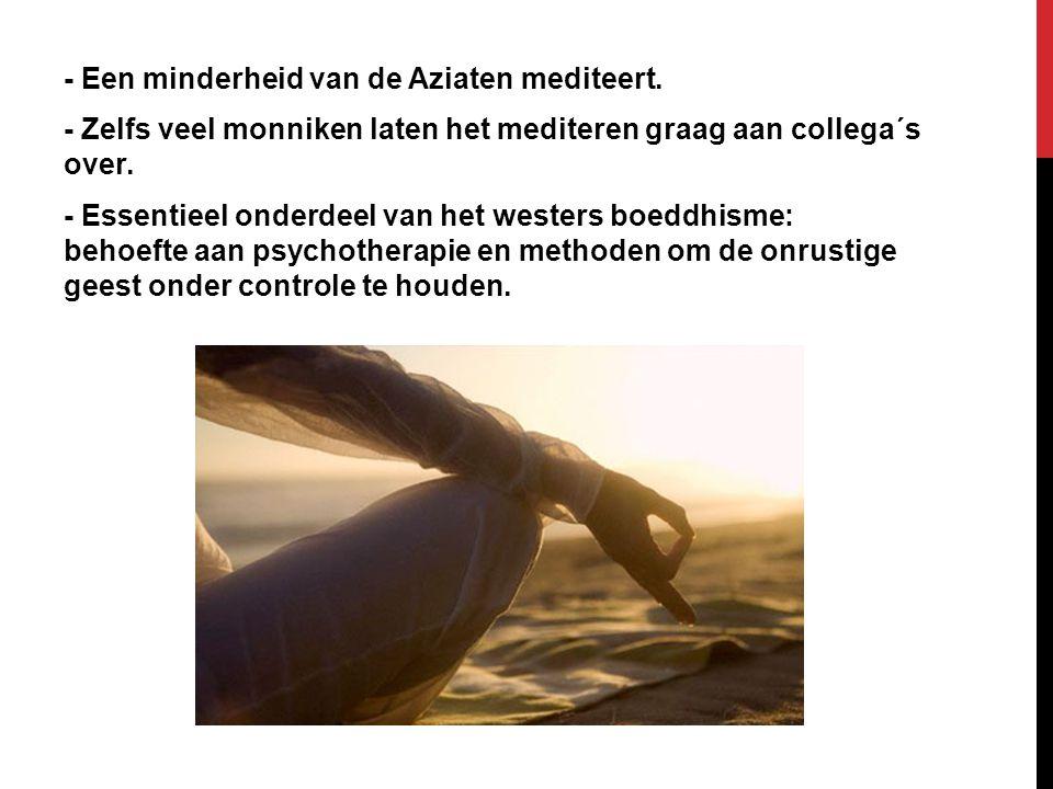 - Een minderheid van de Aziaten mediteert