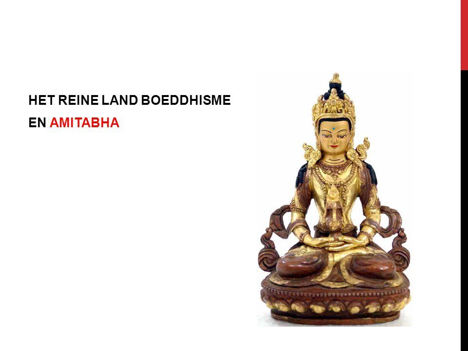 HET REINE LAND BOEDDHISME EN AMITABHA