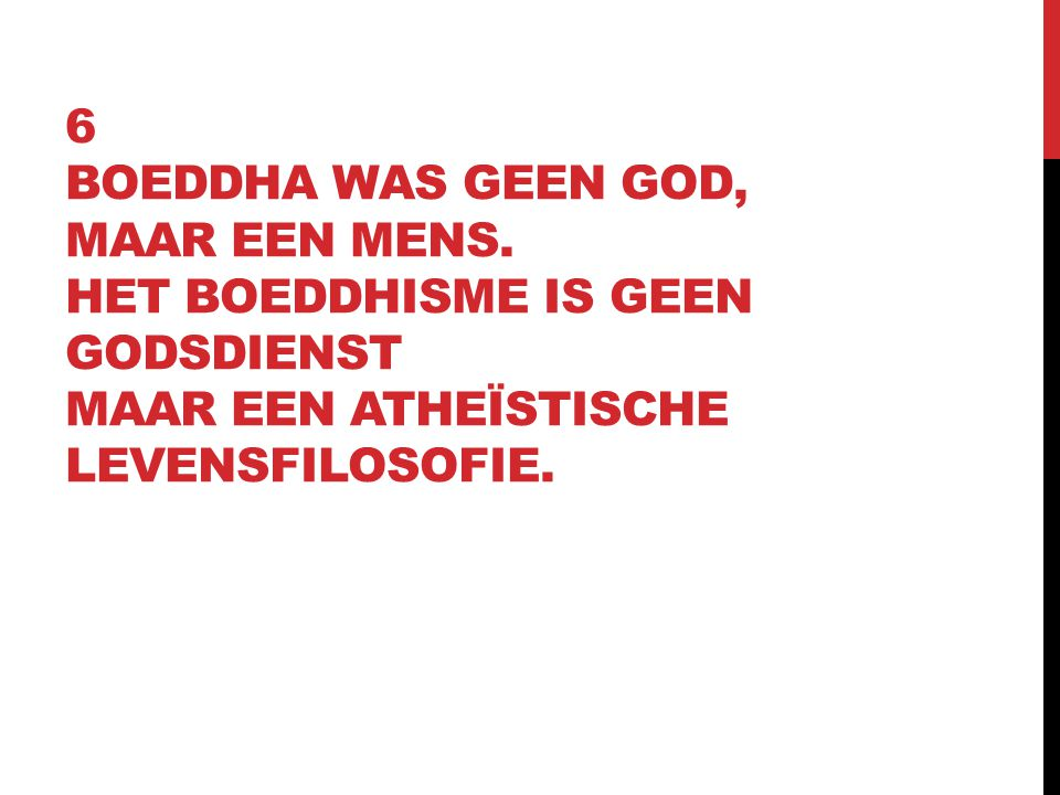 6. Boeddha was geen God, maar een mens