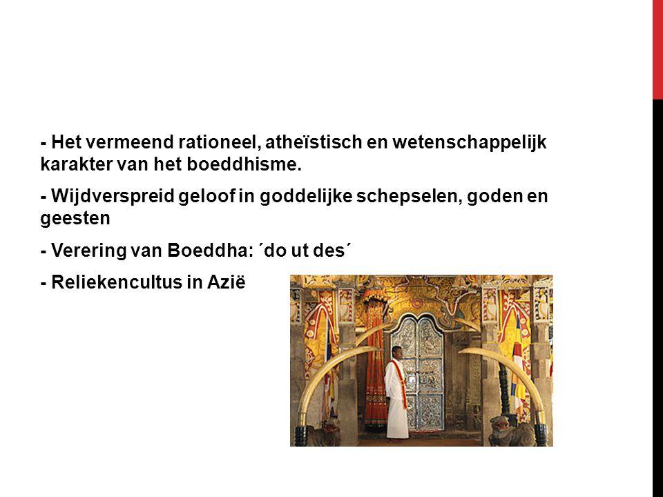 - Het vermeend rationeel, atheïstisch en wetenschappelijk karakter van het boeddhisme.