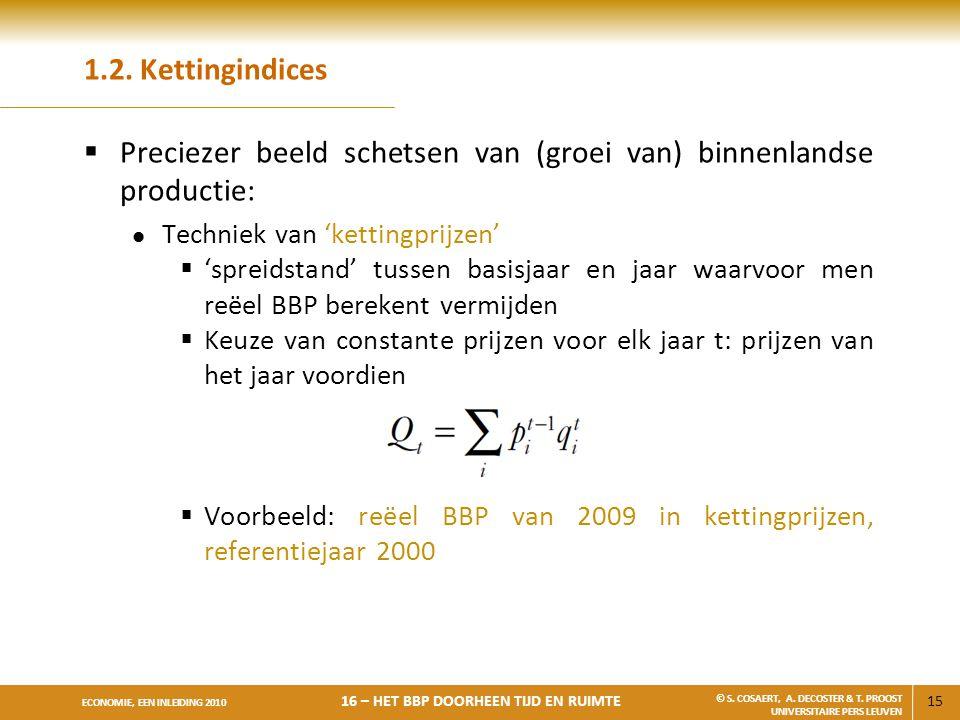 Preciezer beeld schetsen van (groei van) binnenlandse productie: