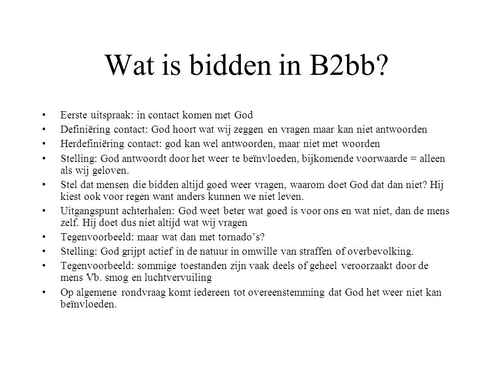Wat is bidden in B2bb Eerste uitspraak: in contact komen met God