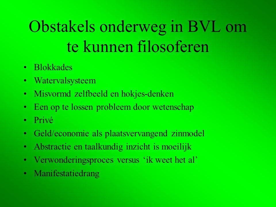 Obstakels onderweg in BVL om te kunnen filosoferen