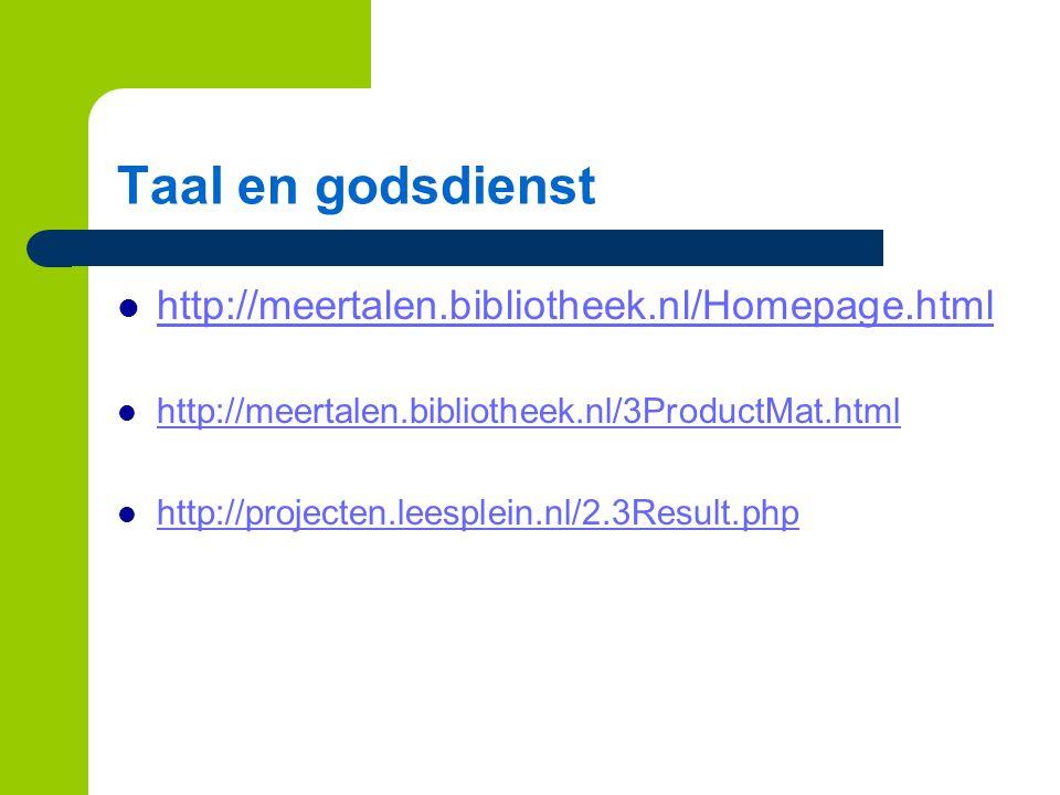 Taal en godsdienst http://meertalen.bibliotheek.nl/Homepage.html