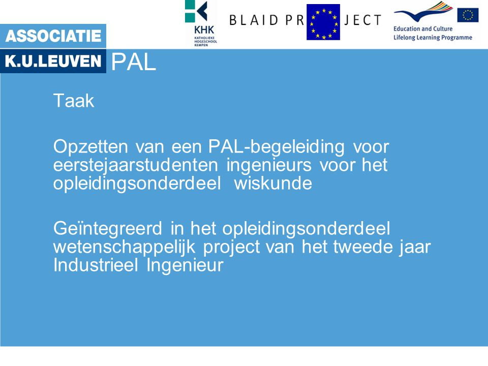 PAL Taak. Opzetten van een PAL-begeleiding voor eerstejaarstudenten ingenieurs voor het opleidingsonderdeel wiskunde.