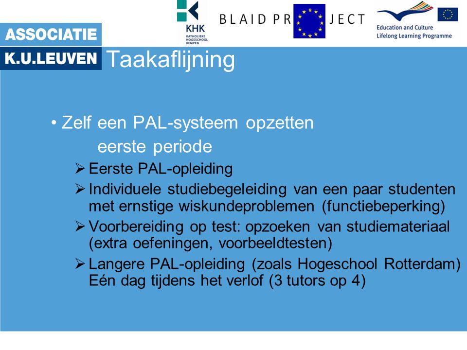 Taakaflijning • Zelf een PAL-systeem opzetten eerste periode