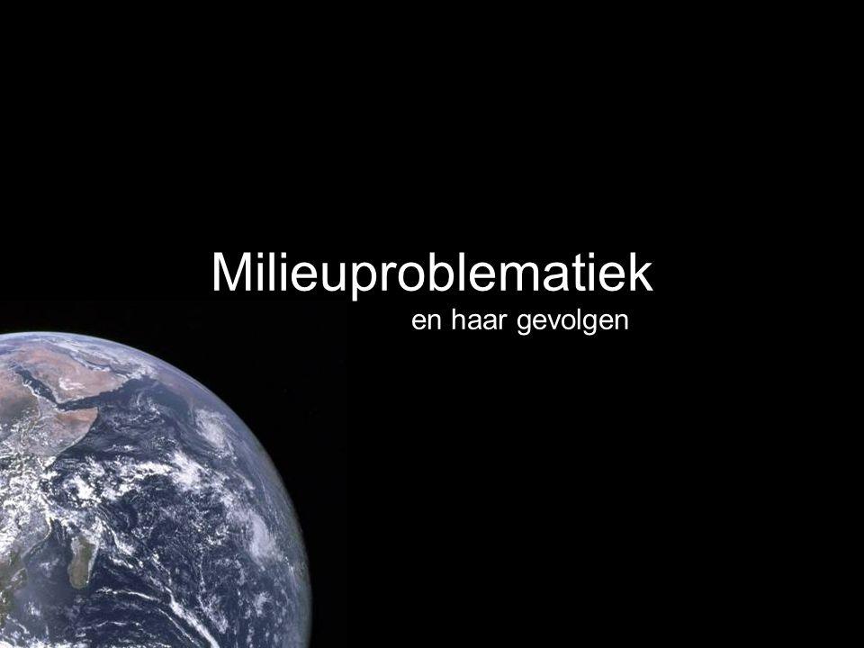 Milieuproblematiek en haar gevolgen