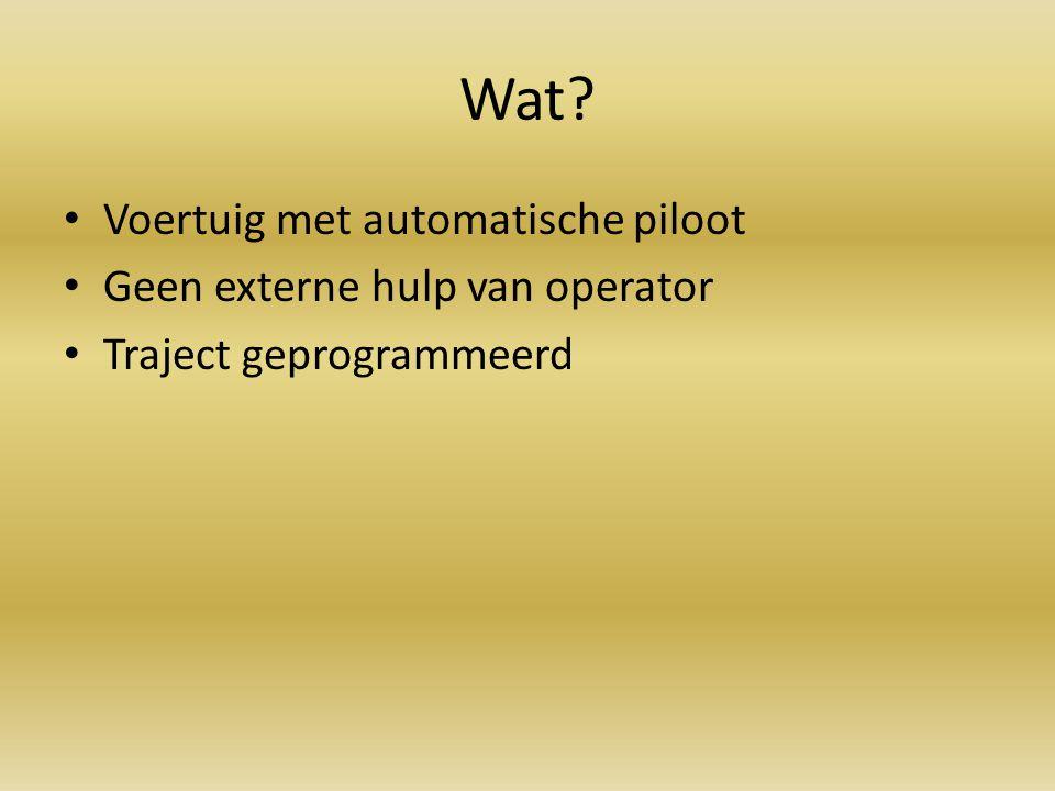 Wat Voertuig met automatische piloot Geen externe hulp van operator