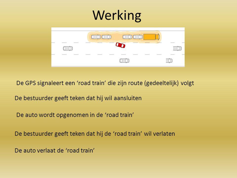 Werking De GPS signaleert een 'road train' die zijn route (gedeeltelijk) volgt. De bestuurder geeft teken dat hij wil aansluiten.