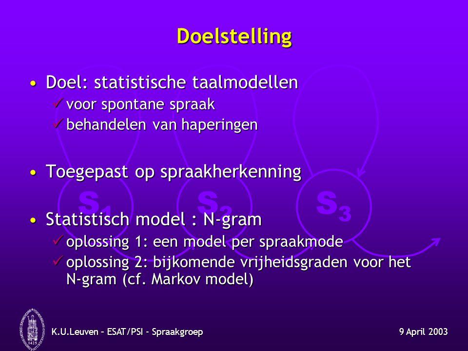 Doelstelling Doel: statistische taalmodellen