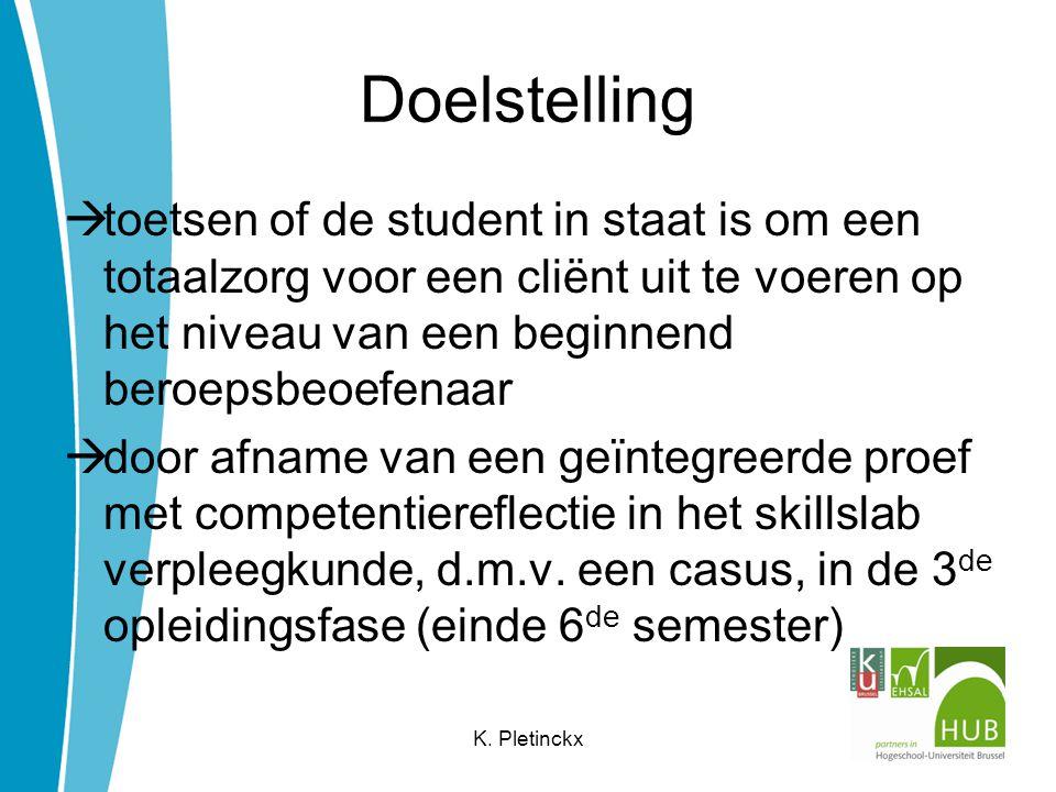 Doelstelling toetsen of de student in staat is om een totaalzorg voor een cliënt uit te voeren op het niveau van een beginnend beroepsbeoefenaar.
