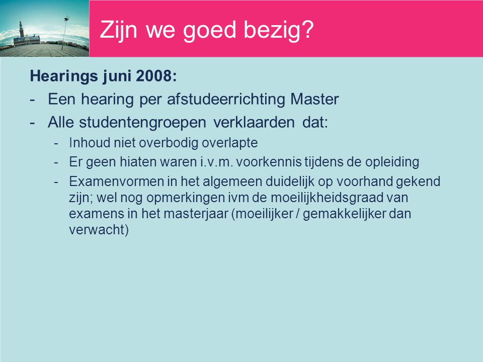 Zijn we goed bezig Hearings juni 2008: