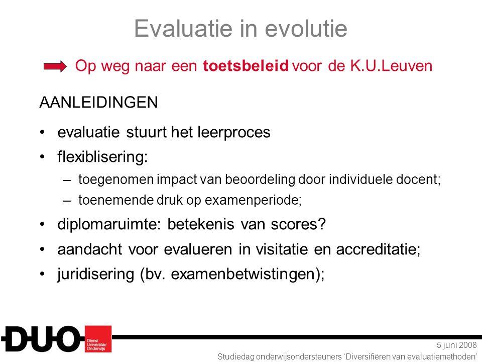Evaluatie in evolutie Op weg naar een toetsbeleid voor de K.U.Leuven