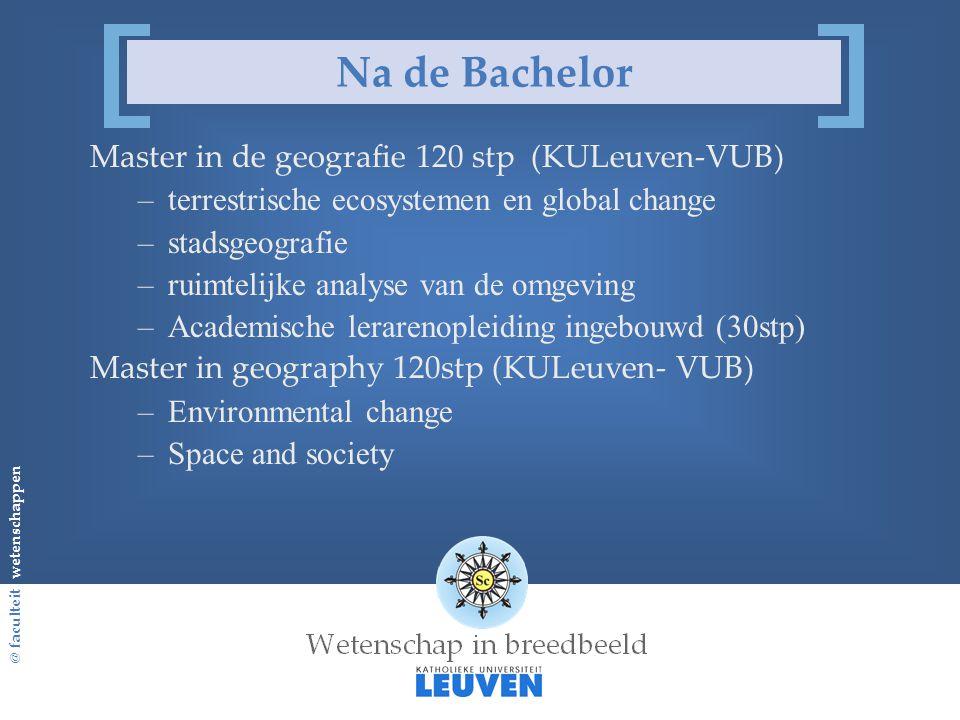 Na de Bachelor Master in de geografie 120 stp (KULeuven-VUB)