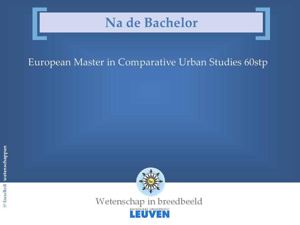 Na de Bachelor European Master in Comparative Urban Studies 60stp