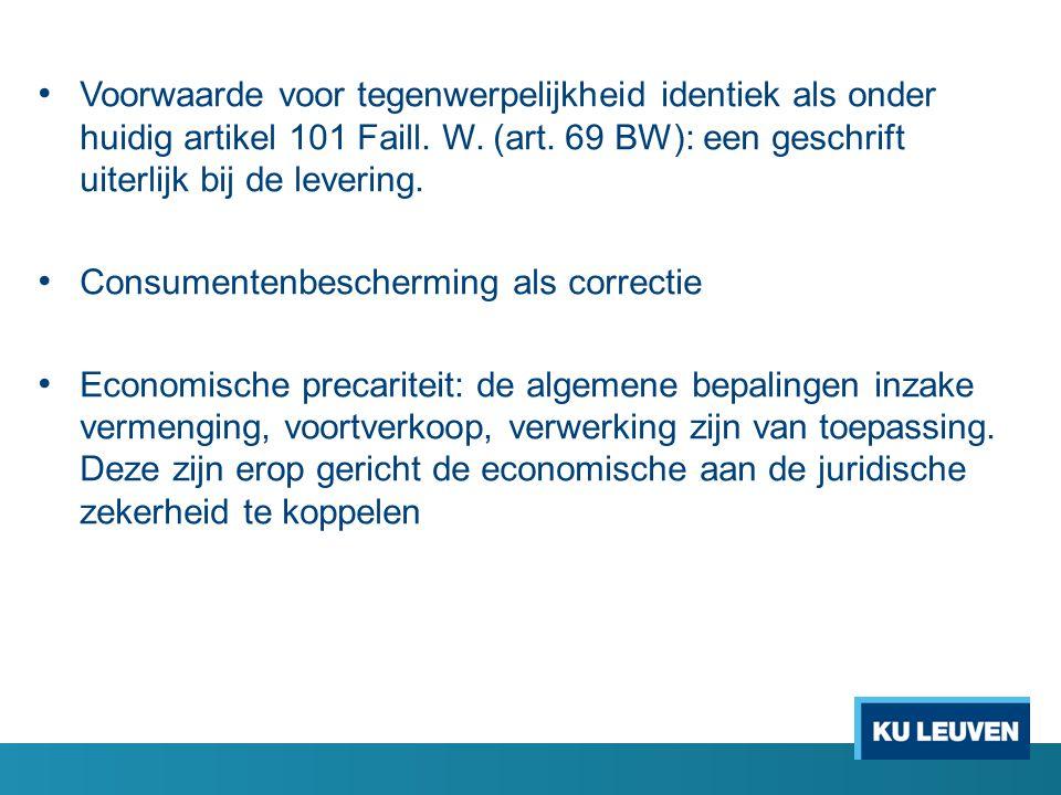 Voorwaarde voor tegenwerpelijkheid identiek als onder huidig artikel 101 Faill. W. (art. 69 BW): een geschrift uiterlijk bij de levering.