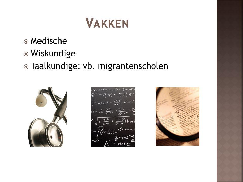 Vakken Medische Wiskundige Taalkundige: vb. migrantenscholen