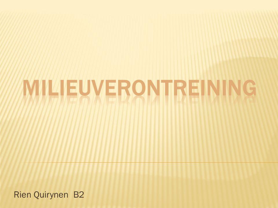 MILIEUVERONTREINIng Rien Quirynen B2