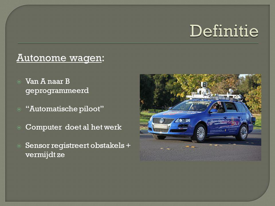 Definitie Autonome wagen: Van A naar B geprogrammeerd